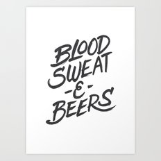 Blood Sweat and Beers Art Print