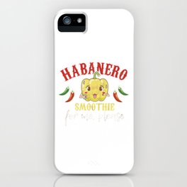 Habanero Smoothie Spicy Chili Mexican Food Mexico Nachos Tacos Gift iPhone Case