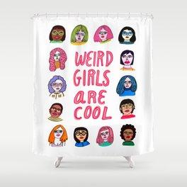 weird girls are cool Shower Curtain