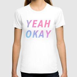 YEAH OKAY  T-shirt
