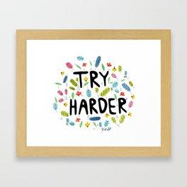 Try harder Framed Art Print