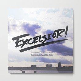 Excelsior! Metal Print