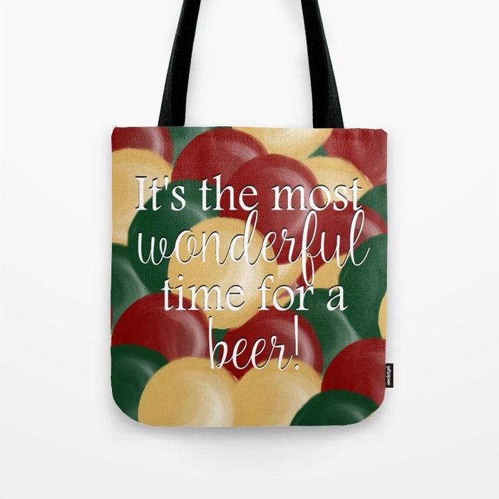 It's The Most Wonderful Time For A Beer Tote Bag