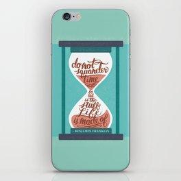 """""""Do not squander time..."""" - Benjamin Franklin  iPhone Skin"""