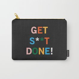 Get S**t Done Carry-All Pouch