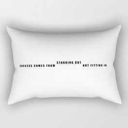 Success Come From Standing Out Not Fitting In. Rectangular Pillow