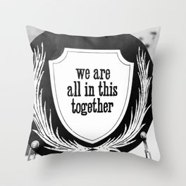 In it together sign Throw Pillow