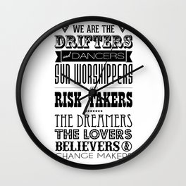 We Are the Drifters and Dancers Wall Clock