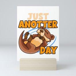 Cute & Funny Just Anotter Day Sea Otter Pun Mini Art Print