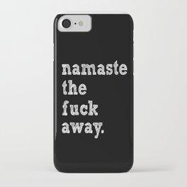 namaste the fuck away. iPhone Case