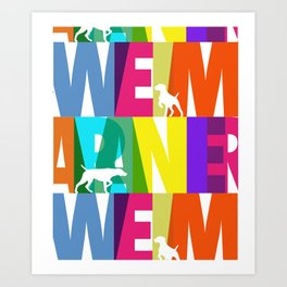 WEIMARANER COLOURS 2 Art Print