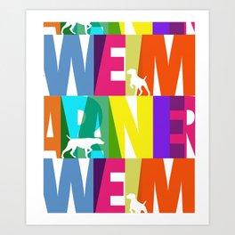 WEIMARANER COLOURS 2 Art Print