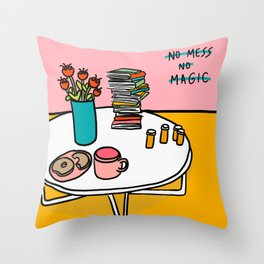 No Mess No Magic Throw Pillow