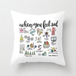 When You Feel Sad Throw Pillow