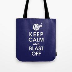 Keep Calm and Blast Off Tote Bag