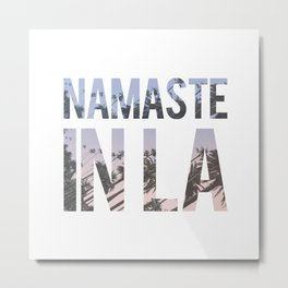 Namaste in LA Metal Print