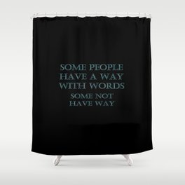 """Funny """"Way With Words"""" Joke Shower Curtain"""