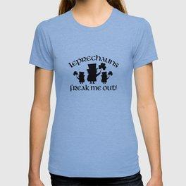 Leprechauns Freak Me Out! T-shirt