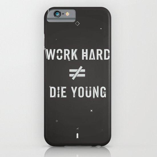 Work Hard, Die Young / Dark iPhone & iPod Case