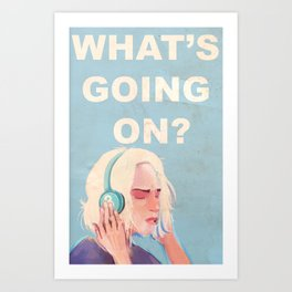 What's Going On? Art Print