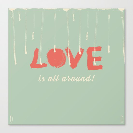 Love is all around Canvas Print