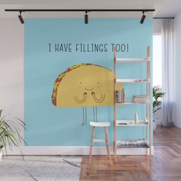 I have fillings too! Wall Mural