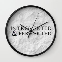 Introverted & Perverted. Wall Clock