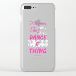 Hairspray and Bling Funny Dance Mom T-shirt Clear iPhone Case