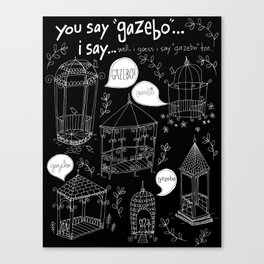 You Say Gazebo... Canvas Print