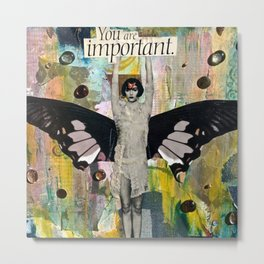 You Are Important Metal Print