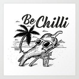 Be chill Art Print