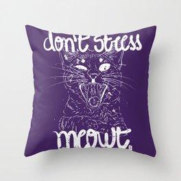 Don't stress meowt 1 Throw Pillow