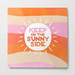keep on the sunny side, stripe Metal Print