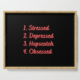 Stressed. Depressed. Hopscotch. Obsessed. Serving Tray