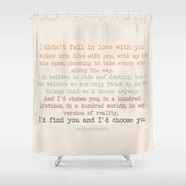 I'd choose you 3 #quotes #love #minimalism Shower Curtain