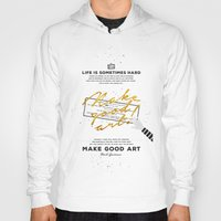 neil gaiman Hoodies featuring Make Good Art - Neil Gaiman by thatfandomshop