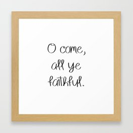 O Come All Ye Faithful Framed Art Print