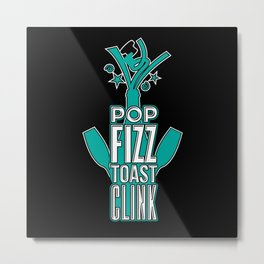 Pop Fizz Toast - Gift Metal Print
