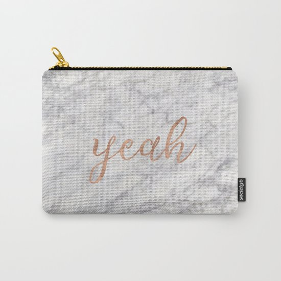 Yeah rose gold on marble Carry-All Pouch
