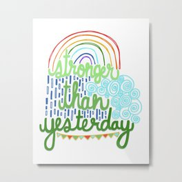 Stronger Than Yesterday Handlettering Rainbow Illustration  Metal Print