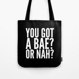 BAE? OR NAH? (Black) Tote Bag