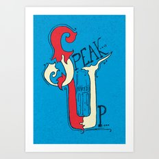 Speak Up! (Proverbs 31:9) Art Print