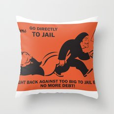Banksters Go to Jail Throw Pillow