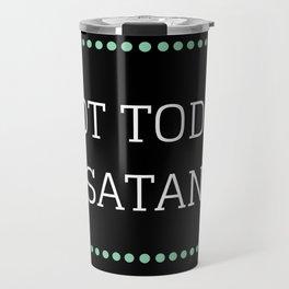 Not Today Satan Travel Mug