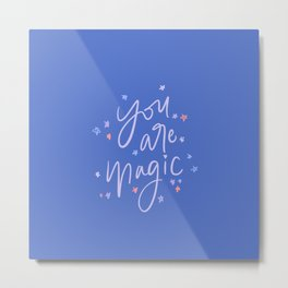 You are Magic // Quote in Blue Metal Print