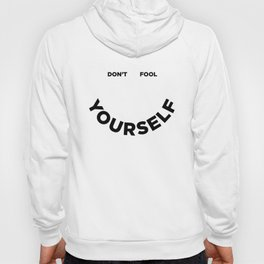 Don't Fool Yourself Hoody