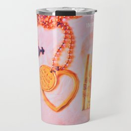 Put your faith in what you most Believe In. Travel Mug