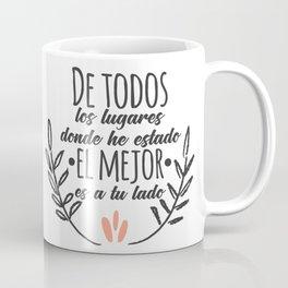 De todos los lugares Coffee Mug