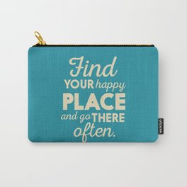 Be happy, wanderlust, find your happy place, travel, explore, go on an adventure, world is my home Carry-All Pouch