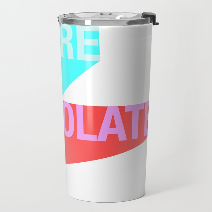 YOU ARE MY CHOCOLATE Travel Mug
